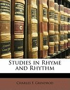 Studies in Rhyme and Rhythm - Grindrod, Charles F.