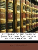 Supplement to the Family of Joris Dircksen Brinckerhoff of New York City, 1638 - Brinkerhoff, Roeliff Coe