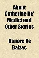 About Catherine de' Medici and Other Stories