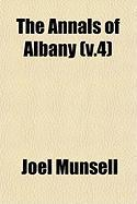 The Annals of Albany (V.4) - Munsell, Joel