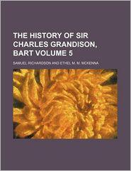 The History of Sir Charles Grandison, Bart (Volume 5)