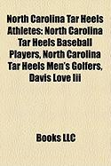 North Carolina Tar Heels Athletes: North Carolina Tar Heels Baseball Players, North Carolina Tar Heels Men's Golfers, Davis Love III