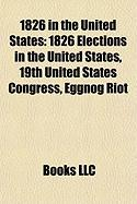1826 in the United States: 19th United States Congress, Eggnog Riot, United States House of Representatives Elections, 1826