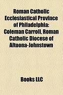 Roman Catholic Ecclesiastical Province of Philadelphia: Coleman Carroll