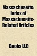 Massachusetts: Index of Massachusetts-Related Articles, Outline of Massachusetts