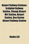 Airport Railway Stations: Schiphol Railway Station