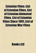 Estonian Films (Study Guide): List of Estonian Films, List of Estonian Animated Films, List of Estonian Films Since 1991