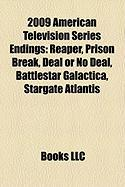 2009 American Television Series Endings: Reaper, Prison Break, Deal or No Deal, Battlestar Galactica, Stargate Atlantis