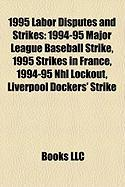 1995 Labor Disputes and Strikes: 1994-95 Major League Baseball Strike, 1995 Strikes in France, 1994-95 NHL Lockout, Liverpool Dockers' Strike