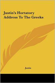 Justin's Hortatory Address to the Greeks