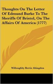 Thoughts on the Letter of Edmund Burke to the Sheriffs of Bristol, on the Affairs of America (1777)