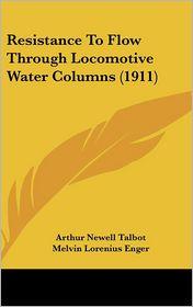 Resistance to Flow Through Locomotive Water Columns (1911)