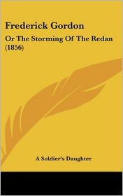 Frederick Gordon: Or the Storming of the Redan (1856)