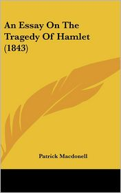 An Essay on the Tragedy of Hamlet (1843)