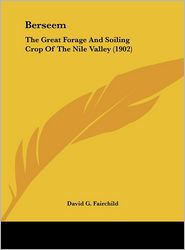 Berseem: The Great Forage and Soiling Crop of the Nile Valley (1902)