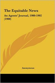 The Equitable News: An Agents' Journal, 1900-1902 (1900)