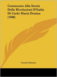 Commento Alla Storia Delle Rivoluzioni D'Italia Di Carlo Maria Denina (1908)