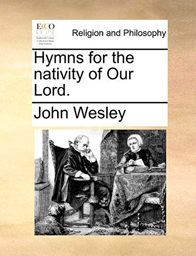 Hymns for the Nativity of Our Lord. (Paperback) - John Wesley