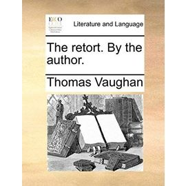 The Retort. by the Author - Vaughan, Thomas