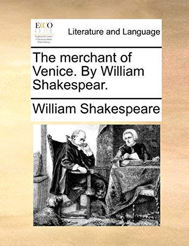 The Merchant of Venice. by William Shakespear. - William Shakespeare