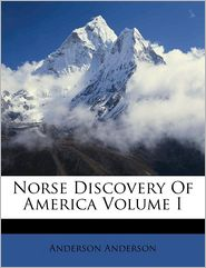 Norse Discovery of America Volume I