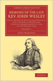 Memoirs of the Late Rev. John Wesley, A.M.: Volume 1