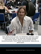 The Armchair Guide to Horror, Fantasy, and Science Fiction: 31st Annual Saturn Awards, Featuring Alias, Angel, Csi: Crime Scene Investigation, Star Tr - Dobbie, Robert