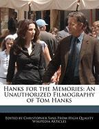 Hanks for the Memories: An Unauthorized Filmography of Tom Hanks - Sans, Christopher