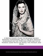 A  Movie Lover's Guide to Academy Award Winning Screenplays, Vol. 8: The Best Adapted Screenplays of the 1920s and 1930s Like Little Women, Gone with - Rasmussen, Dana
