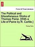 The Political and Miscellaneous Works of Thomas Paine. [With a Life of Paine by R. Carlile.] VOL. II. - Thomas Paine