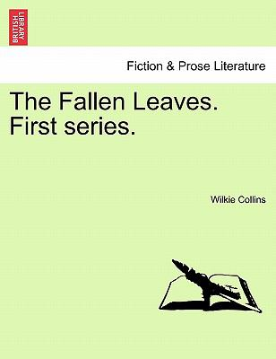 The Fallen Leaves First Series - Wilkie Collins