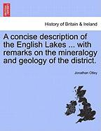 A Concise Description of the English Lakes ... with Remarks on the Mineralogy and Geology of the District. - Otley, Jonathan