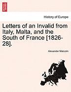 Letters of an Invalid from Italy, Malta, and the South of France [1826-28]. - Malcolm, Alexander