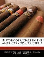 History of Cigars in the Americas and Caribbean - Hall, Abe