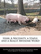 Ham: A Necessity, a Staple, and a Really Awesome Word - Wortzenspeigel, Christopher