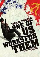One of Us Works for Them - Hunter, Jack D.