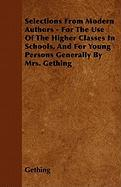Selections from Modern Authors - For the Use of the Higher Classes in Schools, and for Young Persons Generally by Mrs. Gething - Gething
