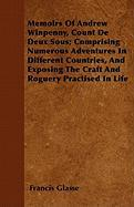 Memoirs of Andrew Winpenny, Count de Deux Sous; Comprising Numerous Adventures in Different Countries, and Exposing the Craft and Roguery Practised in - Glasse, Francis
