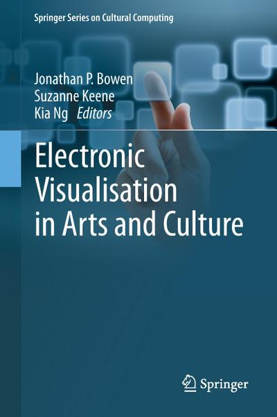 Electronic Visualisation in Arts and Culture - Jonathan P. Bowen