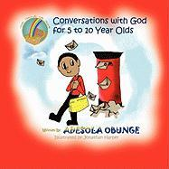 Conversations with God for 5 to 10 Year Olds: Hidden Treasure for Little Minds - Obunge, Adesola