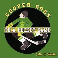Cooper Goes to a Hockey Game - Walker, Julie A.