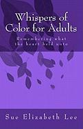 Whispers of Color for Adults - Lee, Sue Elizabeth