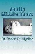 Really Middle Years - Kilgallon, Dr Robert D.