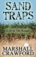 Sand Traps: Life in the Rough - Crawford, Marshall