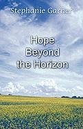 Hope Beyond the Horizon - Garner, Stephanie