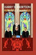 Harry's Abortion - Connolly, D. J.