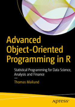 Advanced Object-Oriented Programming in R - Mailund, Thomas