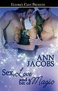 Sex, Love and a Bit of Magic - Jacobs, Ann