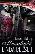 Tales Told by Moonlight - Bleser, Linda