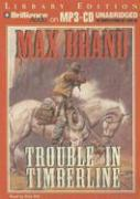 Trouble in Timberline - Brand, Max